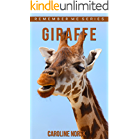 Giraffe: Amazing Photos & Fun Facts Book About Giraffes For Kids (Remember Me Series)