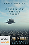 Fallen Empire: Gifts of Three Suns (Kindle Worlds Novella)