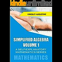 Simplified Algebra (Volume 1): A Self-Explanatory Mathematics Series (English Edition)