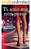 Ti amo ma non posso (eNewton Narrativa) (Italian Edition)