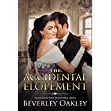 The Accidental Elopement: A humorous, matchmaking second chance Regency Romance (Scandalous Miss Brightwell Series Book 4)