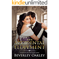 The Accidental Elopement (Scandalous Miss Brightwells Book 4)