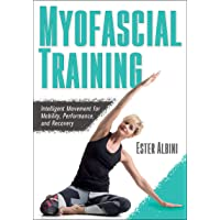 Myofascial Training: Intelligent Movement for Mobility, Performance, and Recovery