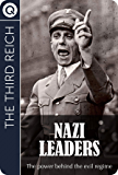 The Third Reich : Nazi Leaders - The power behind the evil regime