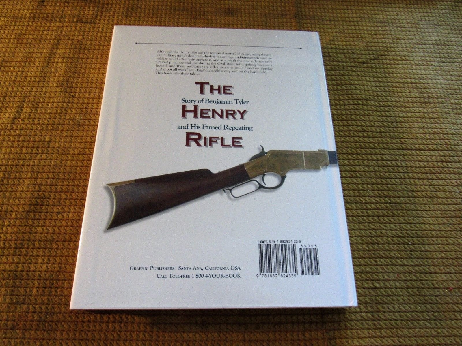 The Story of Benjamin Tyler Henry and His Famed Repeating Rifle: Les