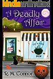 A Deadly Affair (The Deadly Series Book 1)