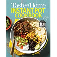 Taste of Home Instant Pot Cookbook: Savor 111 Must-have Recipes Made Easy in the...