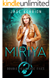 Miriya (Double Helix Case Files Book 1)