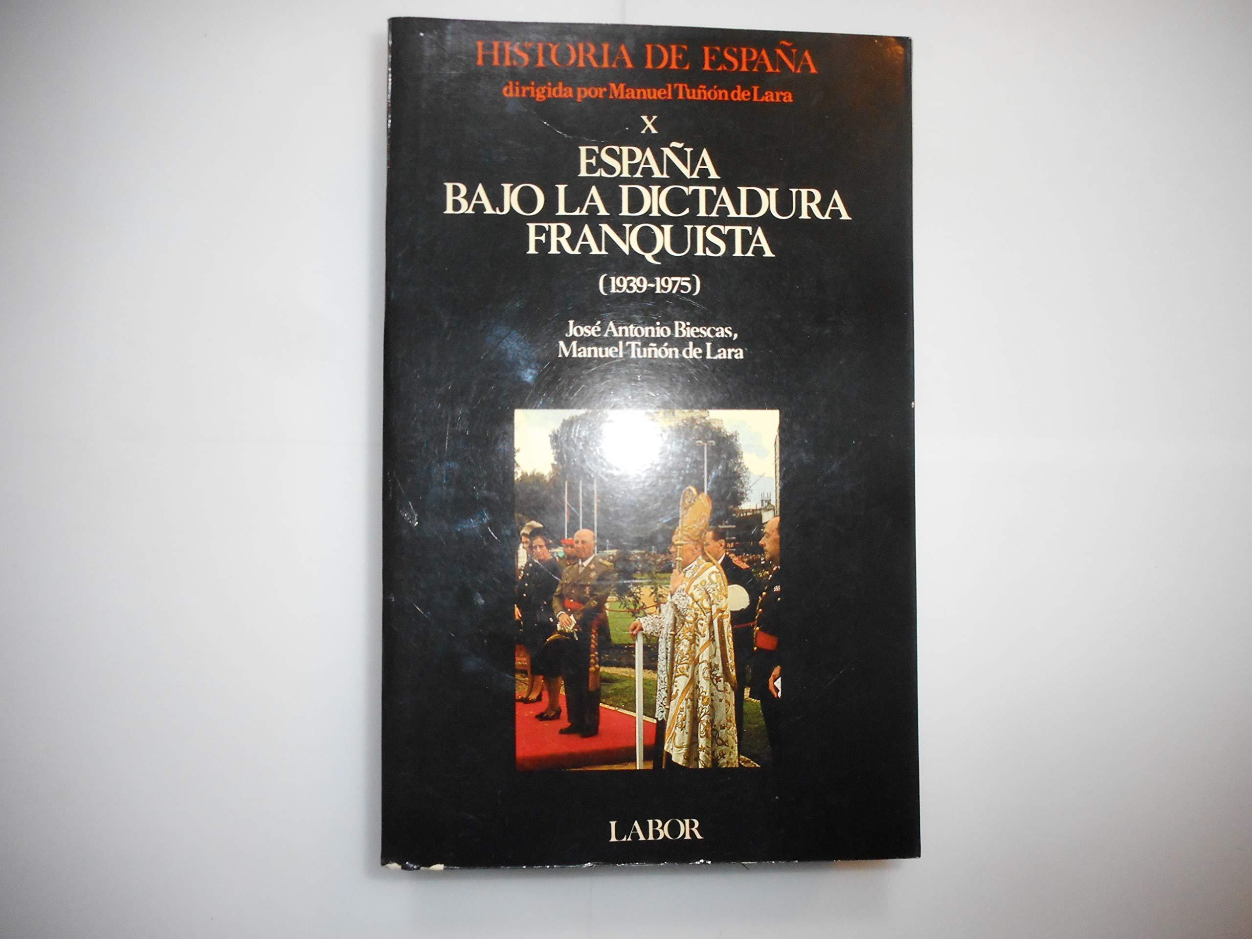 España bajo la dictadura franquista 1939-1975 historia de España; t: Amazon.es: Biescas, Jose Antonio, Tuñon De La: Libros