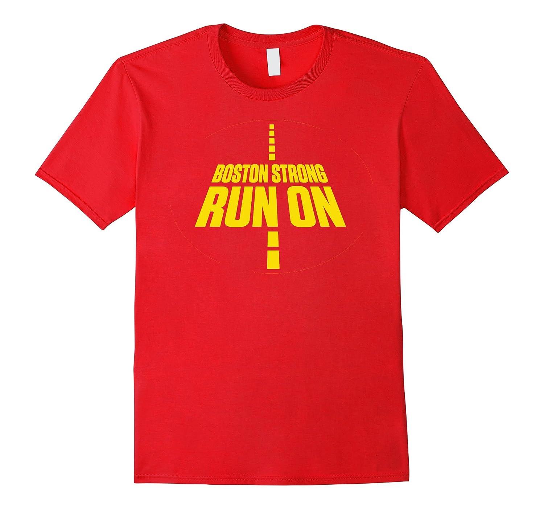 Boston Strong Marathon Run On Running Shirt-TH