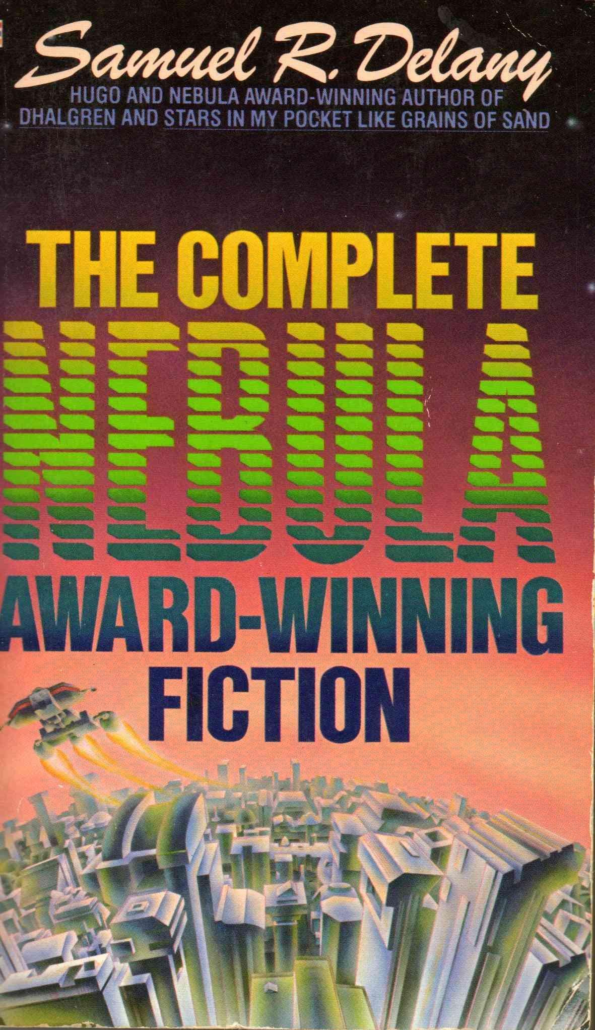 The Complete Nebula Award-Winning Fiction of Samuel R