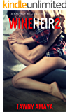 Wine Heir 2: Bad Boy Billionaire Friends to Lovers Romance