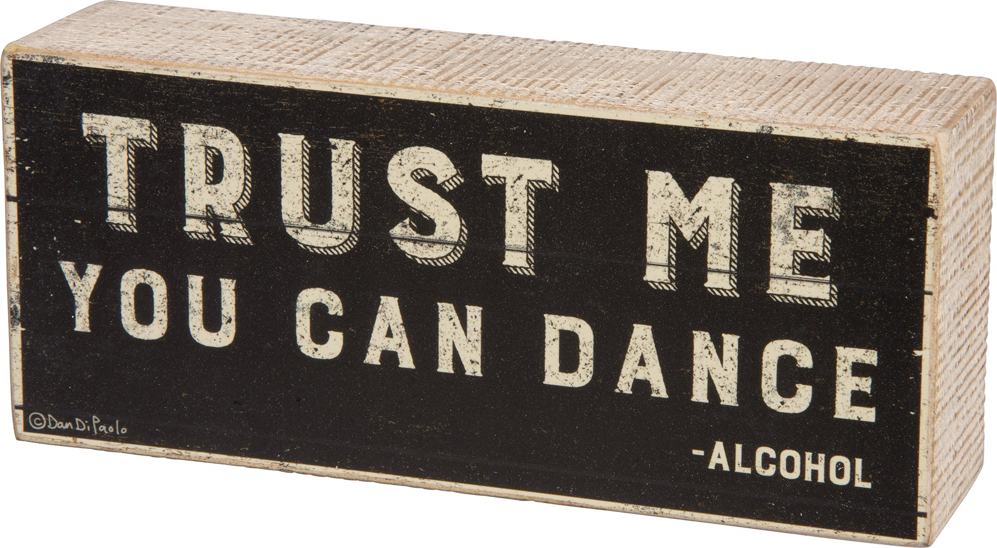 Heart of America Trust Me You Can Dance -Alcohol Box Sign,black, white,7-in x 3-in