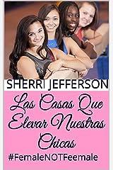 Las casas que elevar nuestras chicas: #FemaleNOTFeemale (Spanish Edition) Kindle Edition