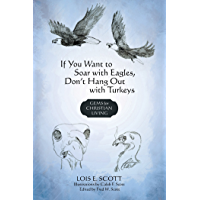 If You Want to Soar with Eagles, Don't Hang out with Turkeys: Gems for Christian Living