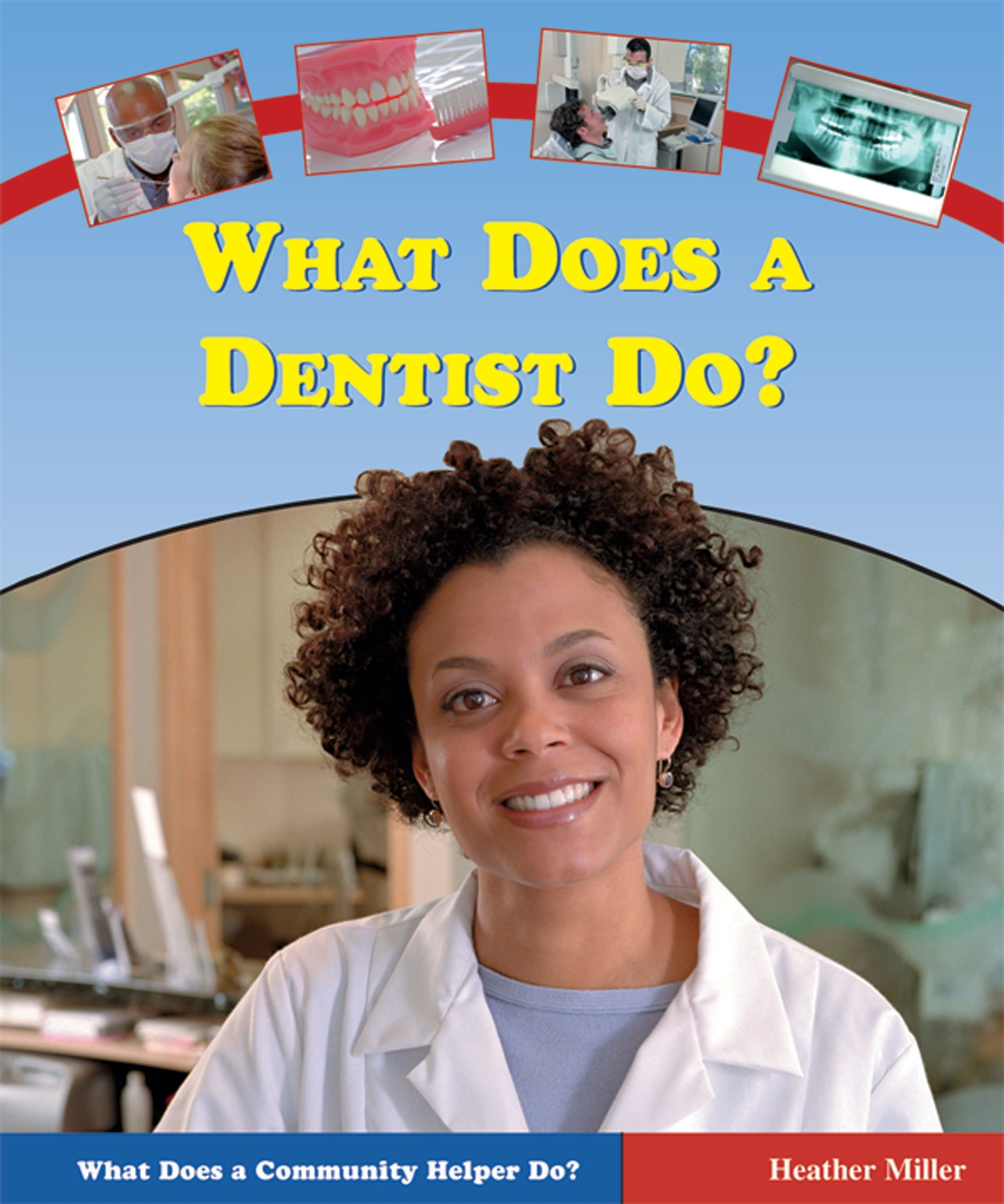 Download What Does a Dentist Do? (What Does a Community Helper Do?) PDF