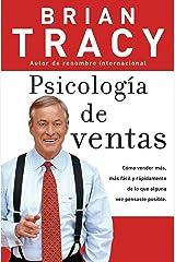 Psicologia de ventas: Como vender más, más facil y rapidamente de lo que alguna vez pensaste que fuese posible: Cómo vender más, más fácil y rápidamente ... pensaste que fuese posible (Spanish Edition) Kindle Edition