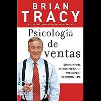 Psicologia de ventas: Como vender más, más facil y rapidamente de lo que alguna vez pensaste que fuese posible: Cómo vender más, más fácil y rápidamente ... que alguna vez pensaste que fuese posible