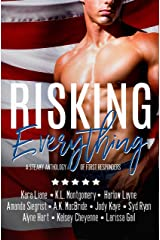 Risking Everything: A Steamy Anthology of First Responders Kindle Edition