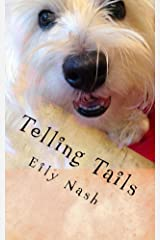 Telling Tails: From the Paws of Angel Nash Kindle Edition