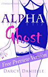 Alpha Ghost: (A Standalone Haunting and Ghost Love Short Story) (Free Preview Version)