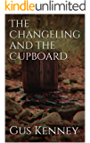 The Changeling and The Cupboard (The Complications of Being Lucy Book 1)
