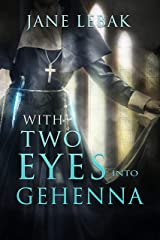 With Two Eyes Into Gehenna Kindle Edition