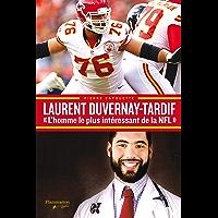 Laurent Duvernay-Tardif: «L'homme le plus intéressant de la NFL» (French Edition)