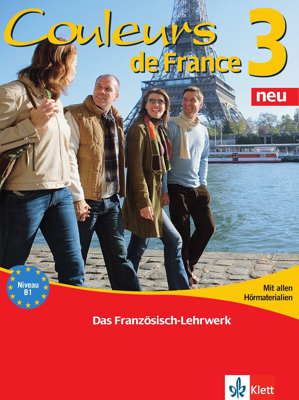 Couleurs de France Neu 3: Lehr- und Arbeitsbuch mit allen Hörmaterialien