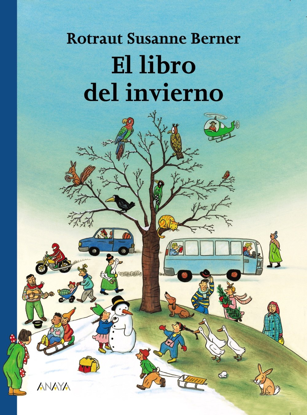 Amazon.com: El libro del invierno/ The Winter Book (Spanish Edition) (9788466740135): Rotraut Susanne Berner: Books