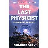 The Last Physicist: A Gamelit/Portal Fantasy Adventure (The Archon Book 1)