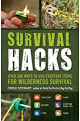 Survival Hacks: Over 200 Ways to Use Everyday Items for Wilderness Survival Paperback