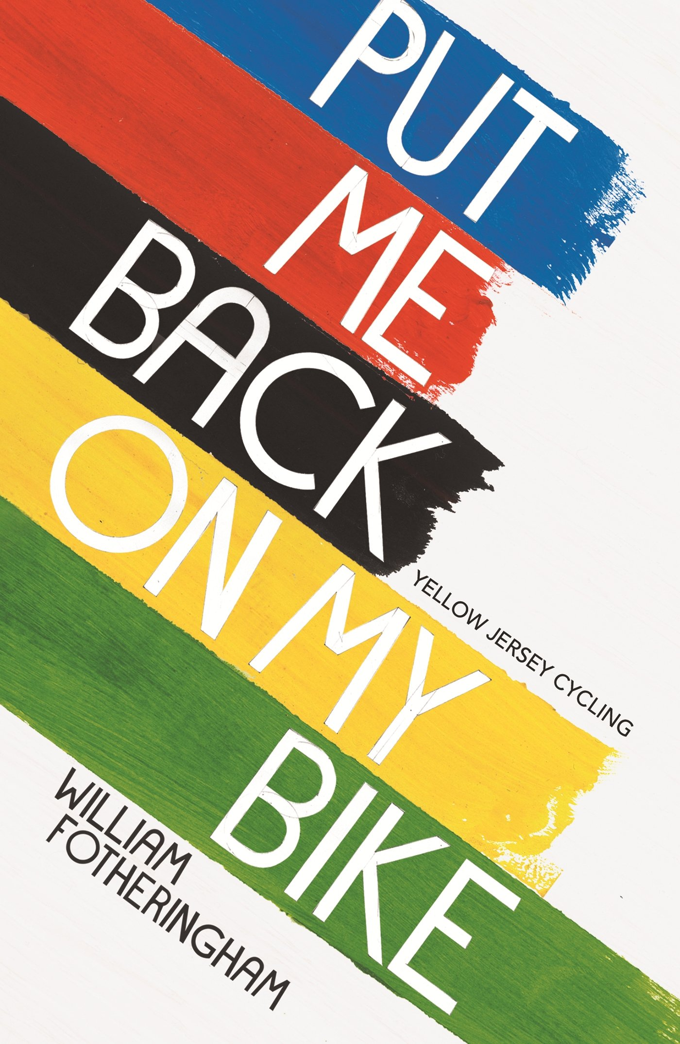 Put Me Back On My Bike: In Search of Tom Simpson (Yellow Jersey Cycling Classics) pdf