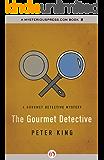 The Gourmet Detective (The Gourmet Detective Mysteries Book 1)
