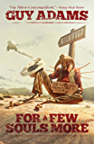 For A Few Souls More (Heaven's Gate Trilogy Book 3)
