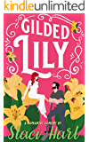 Gilded Lily: An Enemies to Lovers Romantic Comedy