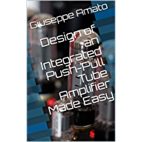 Design of an Integrated Push-Pull Tube Amplifier Made Easy (English Edition)