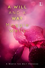 A Will and a Way (A Worth the Wait Romance Book 1) Kindle Edition