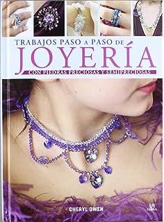 Trabajos paso a paso de joyeria / Precious Jewellery: Con piedras preciosas y semipreciosas /