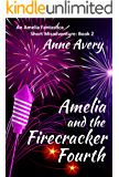 Amelia and the Firecracker Fourth (An Amelia Fantastica Short Misadventure Book 2)