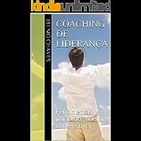 Coaching de liderança: Ferramentas para você liderar onde estiver