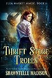 Thrift Store Trolls (Flea Market Magic Book 1)