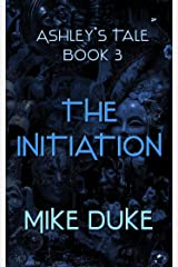 Ashley's Tale: The Initiation (Book Three) Kindle Edition