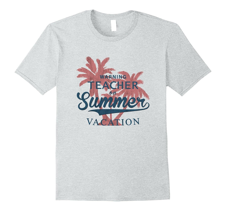 84c8d91331c8 Watch Out Teacher on Summer Vacation Vintage T-Shirt-TH - TEEHELEN