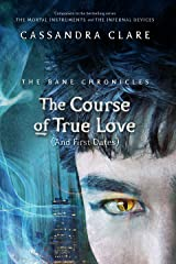 The Bane Chronicles 10: The Course of True Love (and First Dates) Kindle Edition