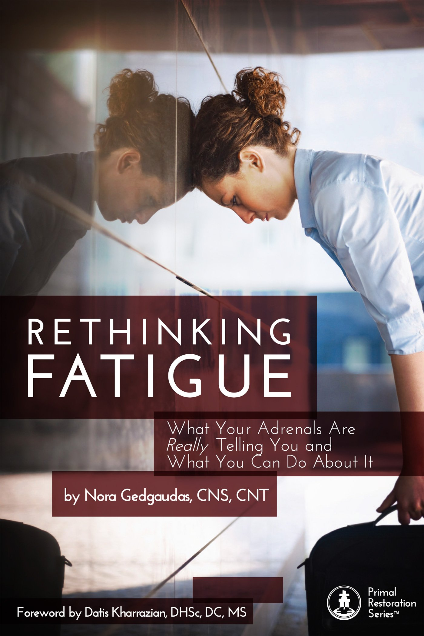 RETHINKING FATIGUE  What Your Adrenals Are Really Telling You And What You Can Do About It  English Edition
