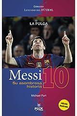 Messi: su asombrosa historia: La pulga (Puck Leyendas del fútbol) (Spanish Edition) Kindle Edition