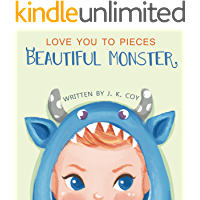 Love You to Pieces Beautiful Monster: An emotional love story for parents and their sweet monsters (Big Heart, Little Laughs Book 1)