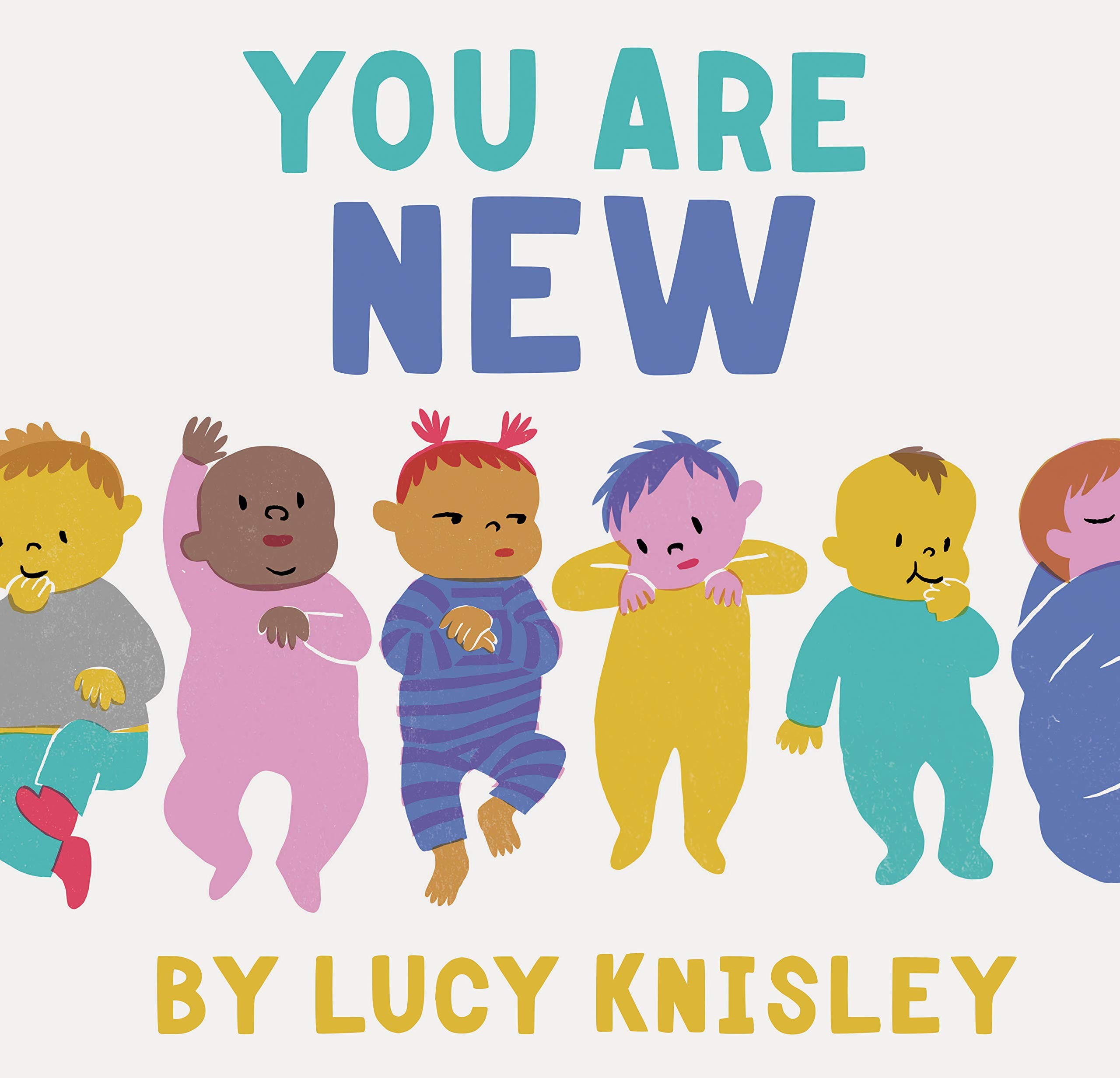 You Are New New Baby Books For Kids Expectant Mother Book Baby Story Book Knisley Lucy 9781452161563 Amazon Com Books