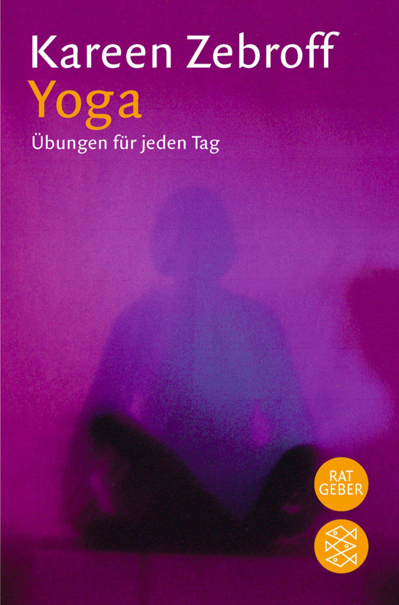 Yoga: Übungen für jeden Tag Taschenbuch – 1. September 1975 Kareen Zebroff FISCHER Taschenbuch 3596216400 Yoga / Joga